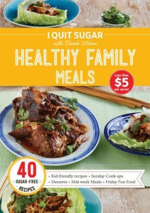 Healthy Family Meals Cookbook by Sarah Wilson
