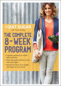 I Quit Sugar 8-Week Program: Without Meal Plans by Sarah Wilson